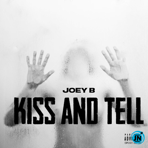 Joey B – Kiss And Tell